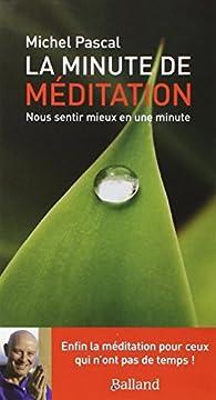 La minute de méditation par Michel Pascal