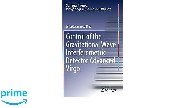 Control of the Gravitational Wave Interferometric Detector Advanced Virgo Springer Theses: Amazon.es: Julia Casanueva Diaz: Libros en idiomas extranjeros