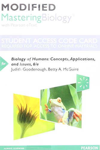 Modified Mastering Biology with Pearson eText -- Standalone Access Card -- for Biology of Humans: Concepts, Applications, and Issues (6th Edition) -  Goodenough, Judith, Package