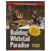 Building Whitetail Paradise - Volume 4b