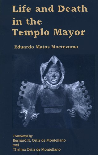 Life and Death in the Templo Mayor (Mesoamerican Worlds)