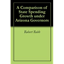 A Comparison of State Spending Growth under Arizona Governors