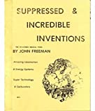 Suppressed and Incredible Inventions, John Freeman, 0787310913