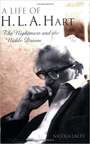 A Life of H. L. A. Hart: The Nightmare and the Noble Dream: Lacey, Nicola:  9780199202775: Amazon.com: Books