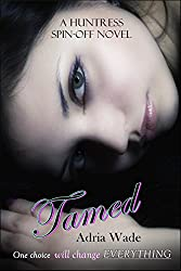 Tamed: A Huntress Spin-off Novel (Standalone)