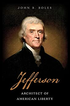Jefferson: Architect of American Liberty by [Boles, John B.]