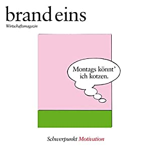 brand eins audio: Motivation Hörbuch