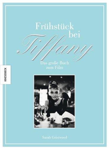 Frühstück bei Tiffany: Das große Buch zum Film mit einmaligen Fotos von Audrey Hepburn