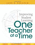 Improving Student Learning One Teacher at a Time, Jane E. Pollock, 1416605207