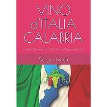 VINO d'ITALIA CALABRIA: I MIGLIORI VINI, VITICOLTORI E AZIENDE VINICOLE