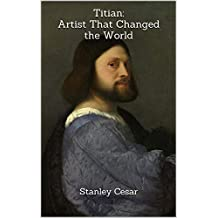Titian: Artist That Changed the World
