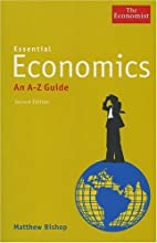 Essential Economics: An A to Z Guide (The Economist)