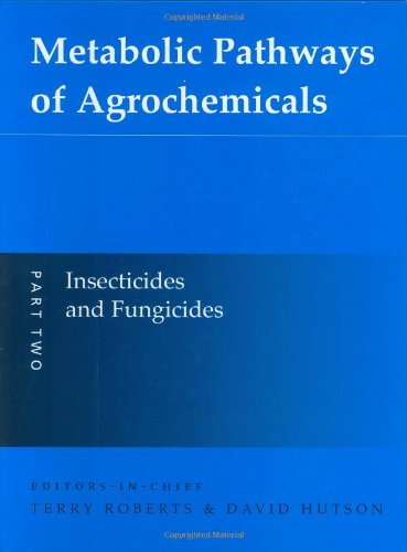 Metabolic Pathways Of Agrochemicals  Part 2  Insecticides And Fungicides  Metabolic Pathways  Royal Society Of Chemistry    Pt 2
