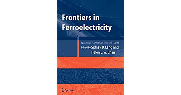 Frontiers of Ferroelectricity: A Special Issue of the