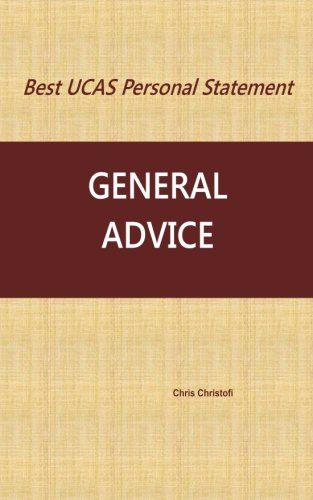 Best UCAS Personal Statement: GENERAL ADVICE: General Advice (Volume 11) (The Best Personal Statement)