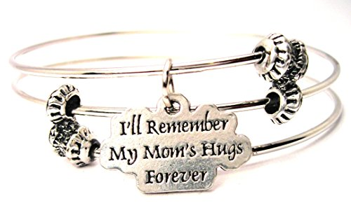 I'll Remember My Moms Hugs Forever Triple Style Bangle American Made