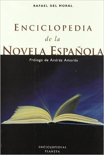 Enciclopedia de la novela española (8408026666): Amazon.es: Rafael del Moral: Libros
