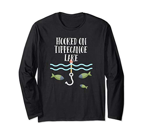 Hooked On Tippecanoe Lake - Indiana Fishing Long Sleeve T-Shirt
