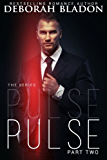 Pulse - Part Two (The Pulse Series Book 2)