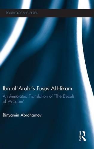 (Ibn Al-Arabi's Fusus Al-Hikam: An Annotated Translation of