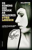 Os Homens Que Odeiam as Mulheres (Millennium) (Portuguese Edition)