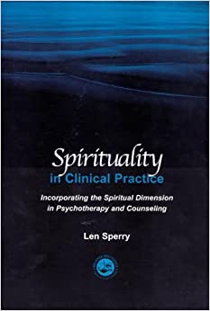 Book Spirituality in Clinical Practice: Theory and Practice of Spiritually Oriented Psychotherapy: New Dimensions in Psychotherapy and Counseling by Len Sperry (2001-07-12)
