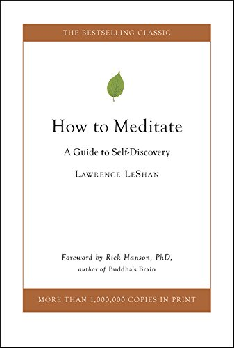 How to Meditate: A Guide to Self-Discovery by Little, Brown and Company