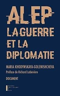 Alep, la guerre et la diplomatie, Khodynskaya-Golenishcheva, Maria
