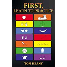 First, Learn to Practice