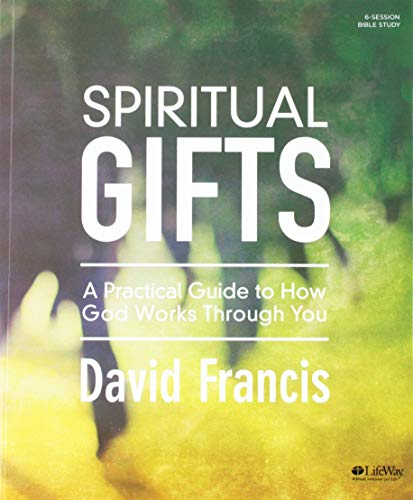Spiritual Gifts: A Practical Guide to How God Works Through You (Works How God)