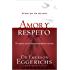 Amor y respeto (Spanish Edition)