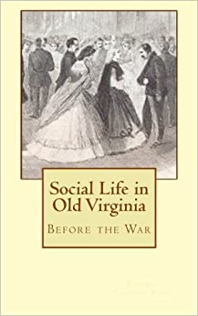 Social Life in Old Virginia: Before the War