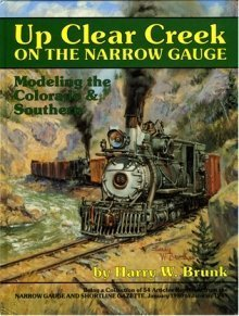 Up Clear Creek on the narrow gauge: Modeling the Colorado & Southern