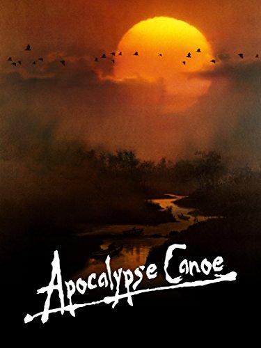 Apocalypse Canoe