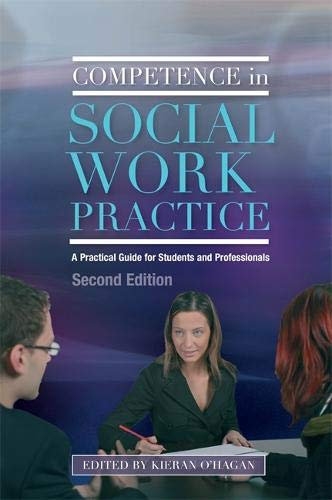 Competence in Social Work Practice: A Practical Guide for Students and Professionals Second Edition