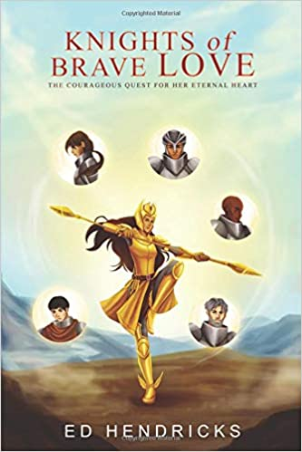 Knights Of Brave Love:: The Courageous Quest For Her Eternal Heart: Descargar Gratis PDF Rapidshare