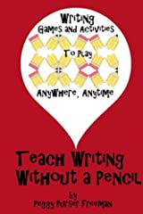 Teach Writing without a Pencil: Games and Activities (Writing Games) (Volume 1) Paperback
