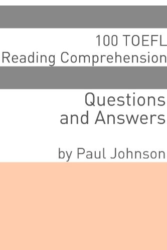 100 TOEFL Reading Comprehension Questions and Answers (English Edition)