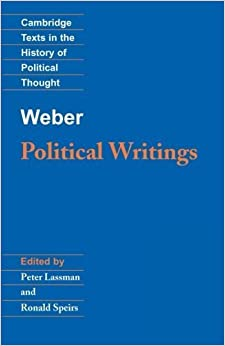 Weber: Political Writings (Cambridge Texts in the History of Political Thought) by Max Weber (1994-07-07)