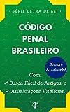 Código Penal (Decreto-Lei nº 2.848/1940): Com Busca Fácil de Artigos e Atualizações Vitalícias.