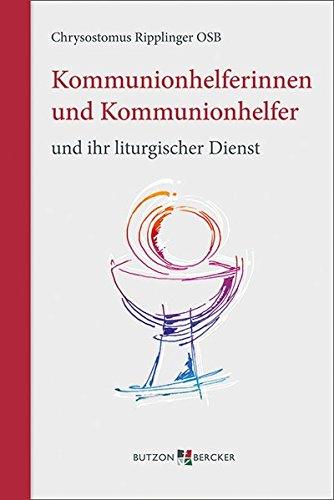Kommunionhelferinnen und Kommunionhelfer und ihr liturgischer Dienst
