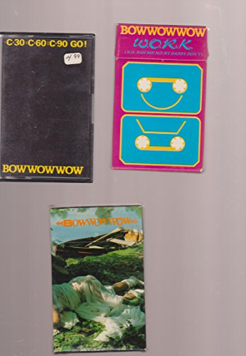 3 different BOW WOW WOW cassingle cassette single C30 C60 C90 Go WORK Prince of Darkness - C30 Single