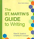 St. Martin's Guide to Writing 9e Short and e-Book and Pocket Style Manual 5e with 2009 MLA and 2010 APA Updates, Axelrod, Rise B. and Cooper, Charles R., 0312677472