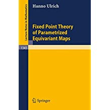Fixed Point Theory of Parametrized Equivariant Maps (Lecture Notes in Mathematics)