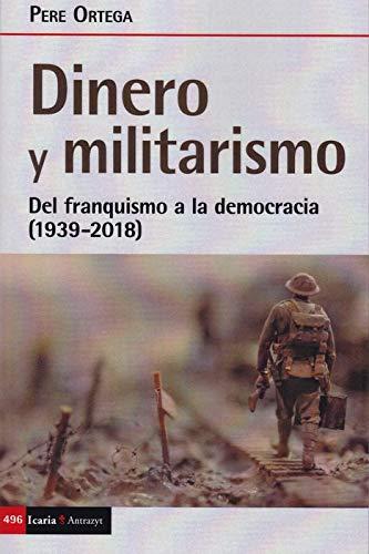 Dinero y militarismo: Del franquismo a la democracia 1939-2018 : 496 Antrazyt: Amazon.es: Ortega Grasa, Pere: Libros