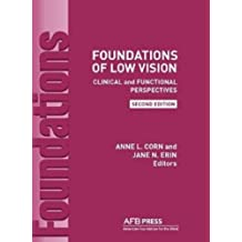 Foundations of Low Vision: Clinical and Functional Perspectives, 2nd Edition