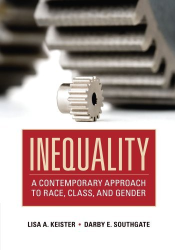 Inequality: A Contemporary Approach to Race, Class, and Gender by Keister, Lisa A., Southgate, Darby E. (2012) - Shopping Southgate