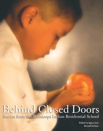 Behind Closed Doors Stories from the Kamloops Indian Residential School Jack Agnes 9781894778411 Books - Amazon.ca  sc 1 st  Amazon.ca & Behind Closed Doors: Stories from the Kamloops Indian Residential ...