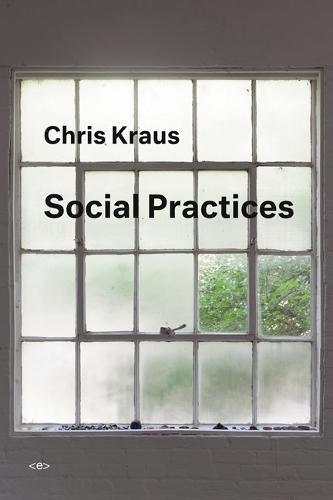 Social Practices (Semiotext(e) / Active Agents)