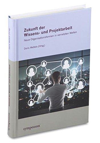 zukunft-der-wissens-und-projektarbeit-neue-organisationsformen-in-vernetzten-welten-2014-01-09